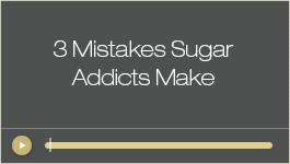3_mistakes_sugar_addicts_make